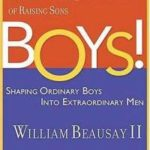 Boys! Shaping Ordinary Boys Into Extraordinary Men
