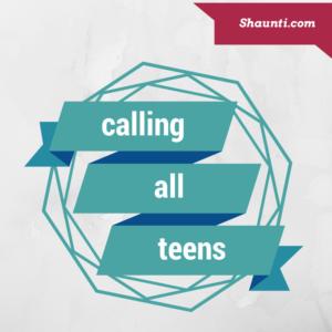 calling all teens!