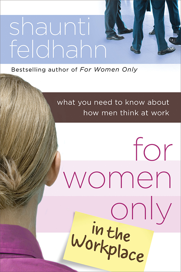 For Women Only in the Workplace - Shaunti Feldhahn